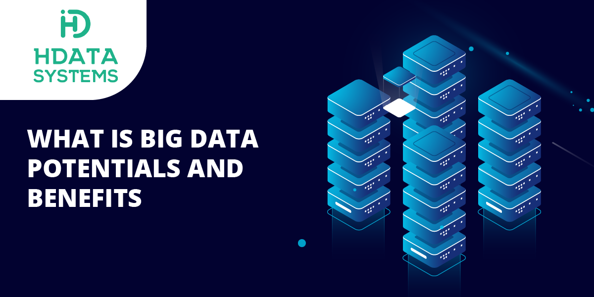 what is big data potentials and benefits