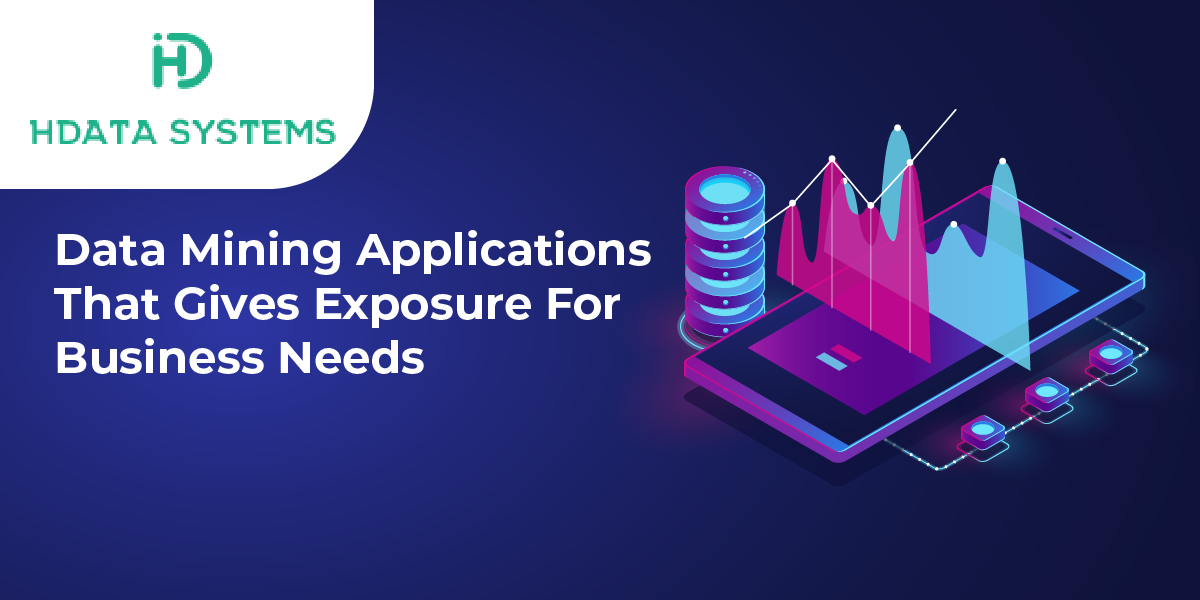 data mining applications that gives exposure for business needs