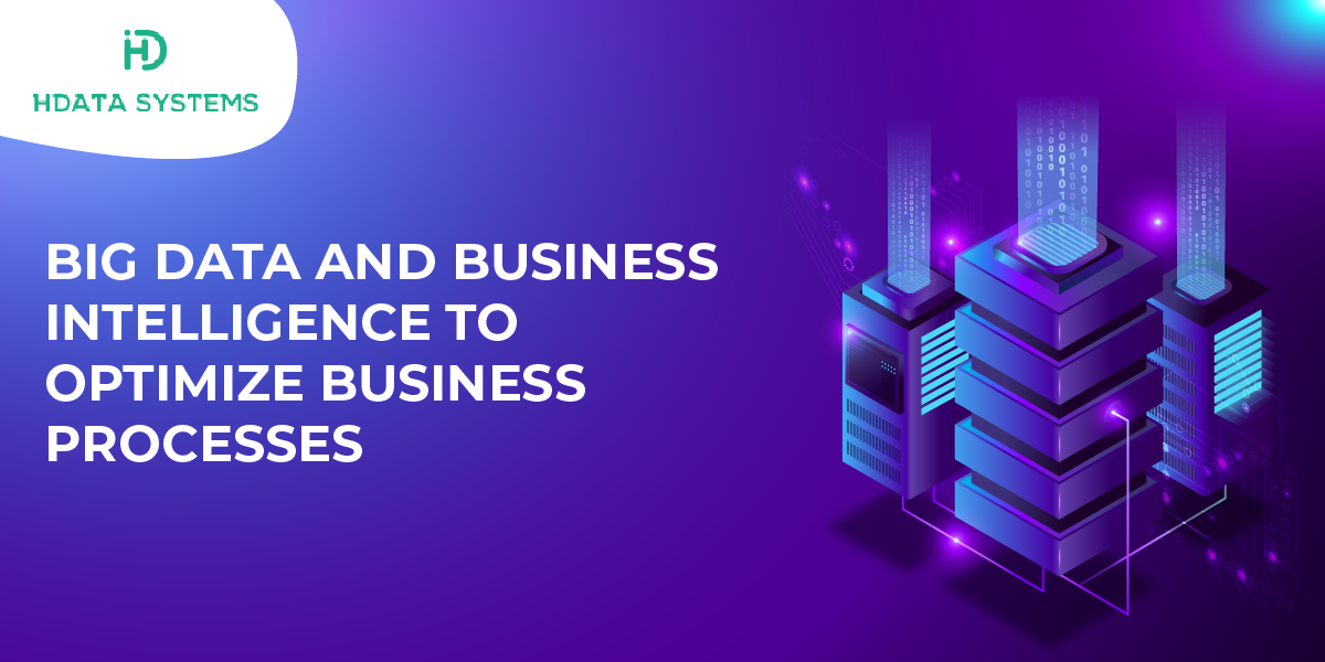 big data and business intelligence to optimize business processes