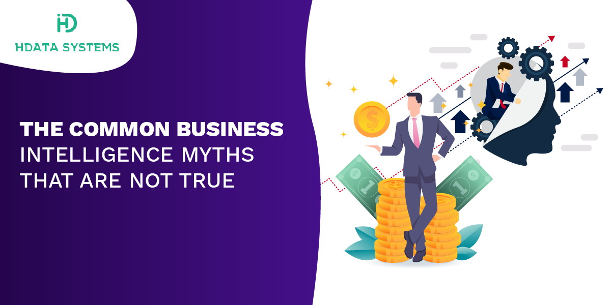 the common business intelligence myths that are not true