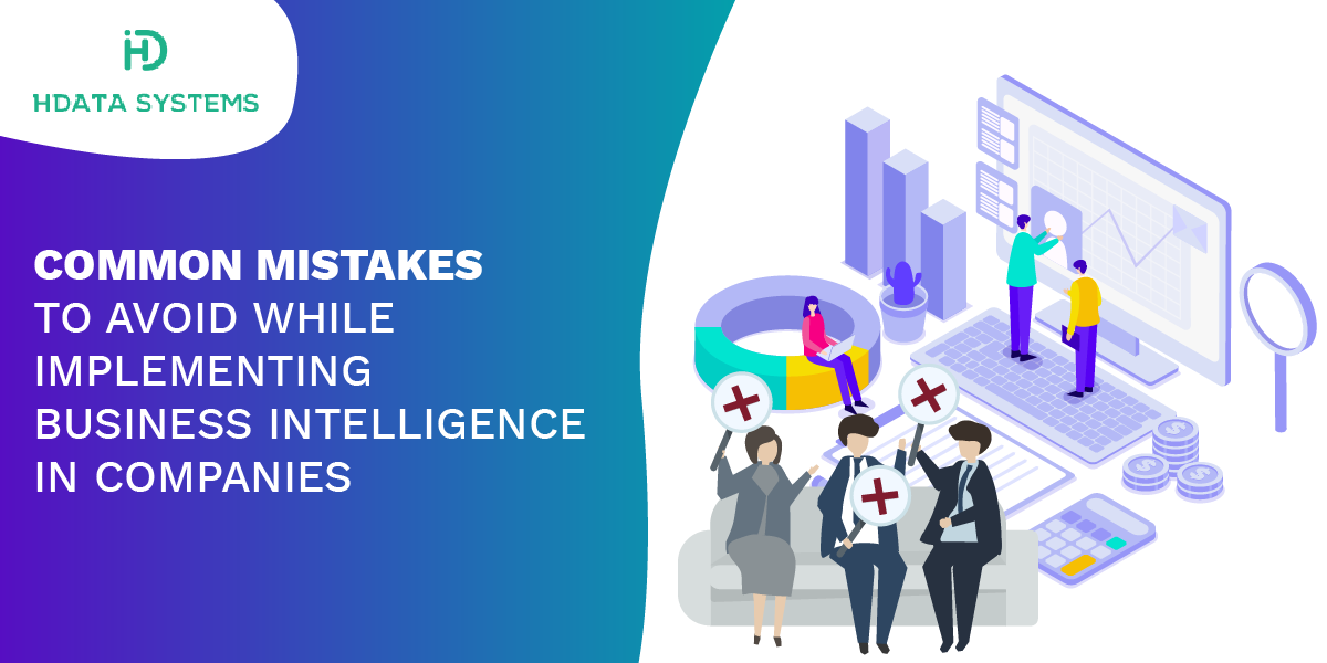 common mistakes to avoid while implementing business intelligence in companies