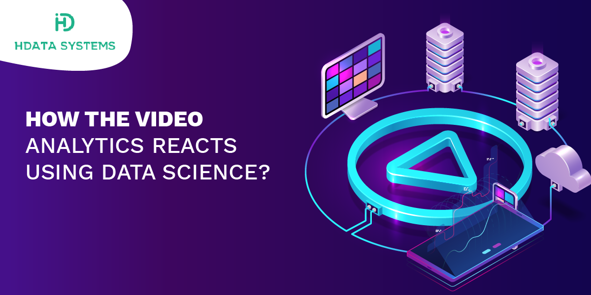 how the video analytics reacts using data science