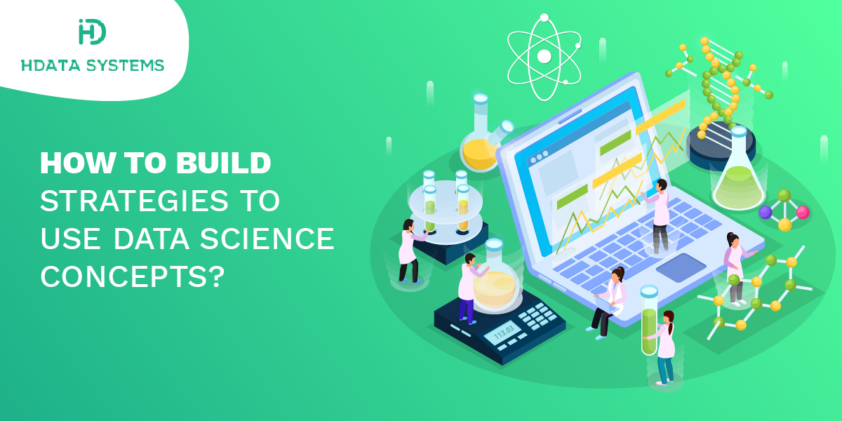 how to build strategies to use data science concepts