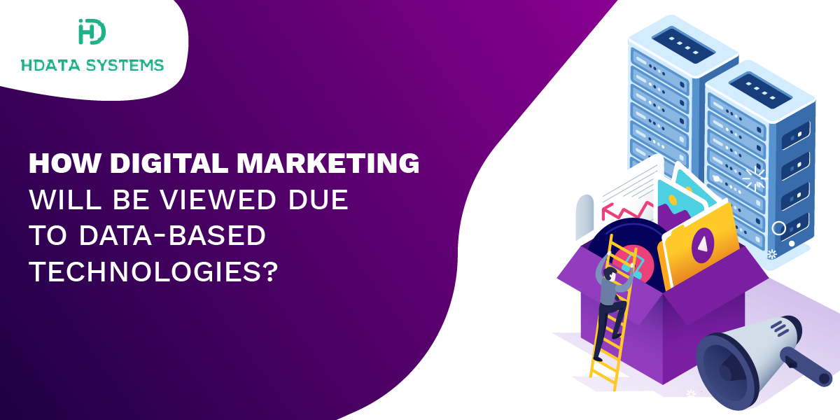 how digital marketing will be viewed due to data-based technologies