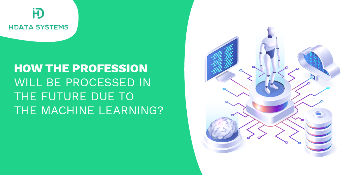 how the profession will be processed in the future due to the machine learning