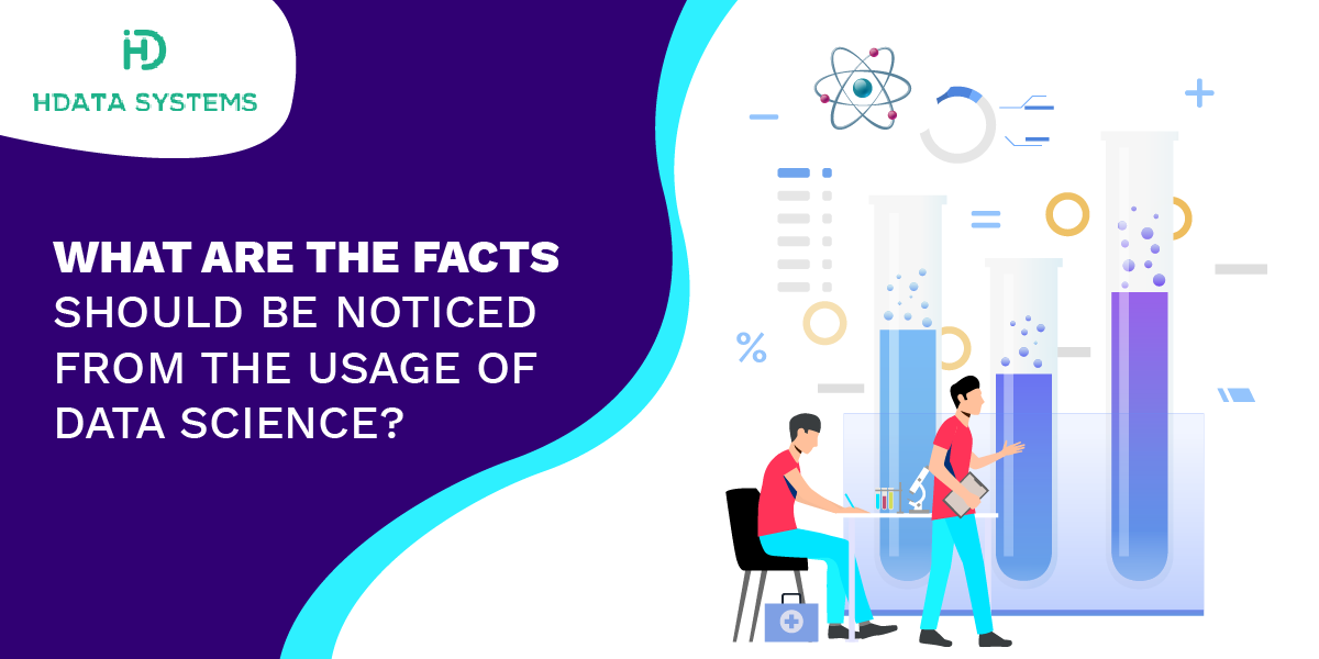what are the facts should be noticed from the usage of data science