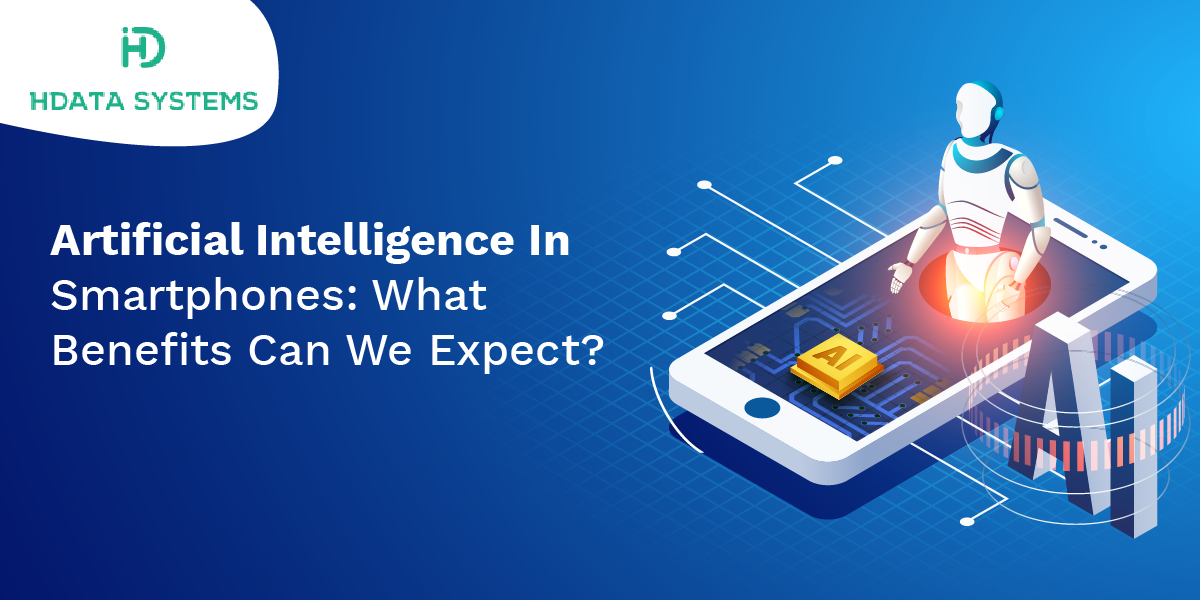 artificial intelligence in smartphones: what benefits can we expect