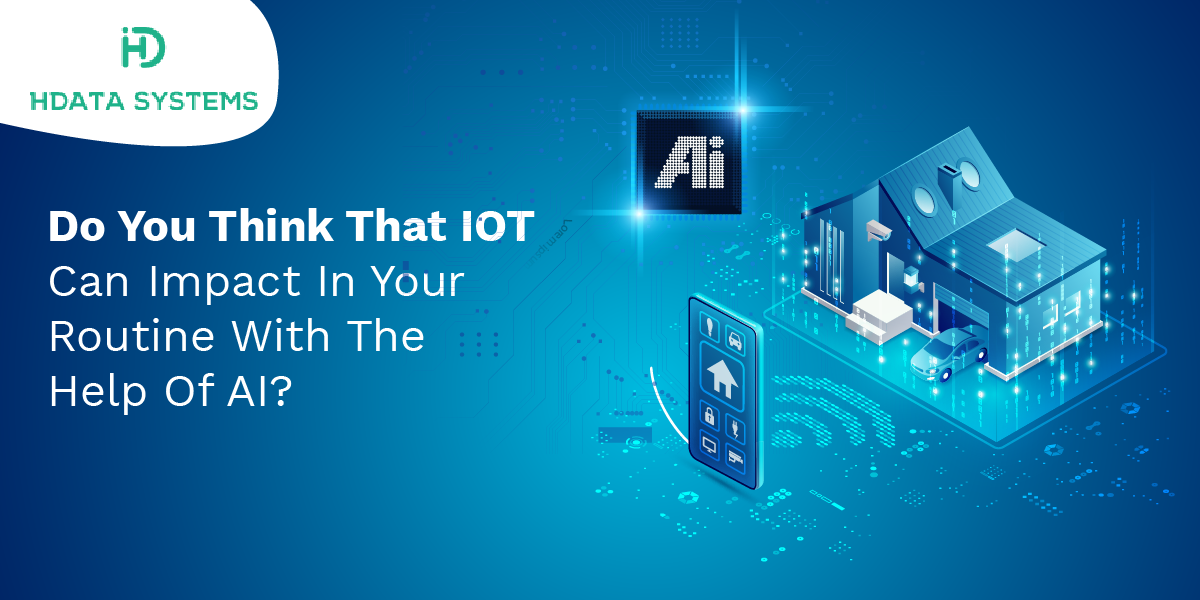 do you think that iot can impact in your routine with the help of ai