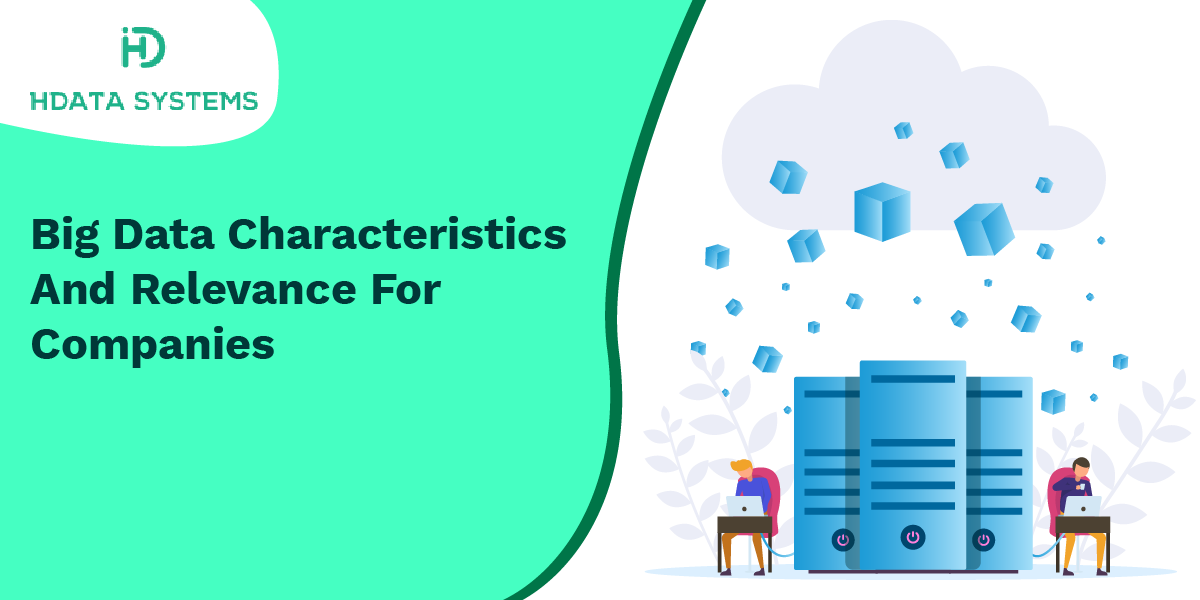 big data characteristics and relevance for companies