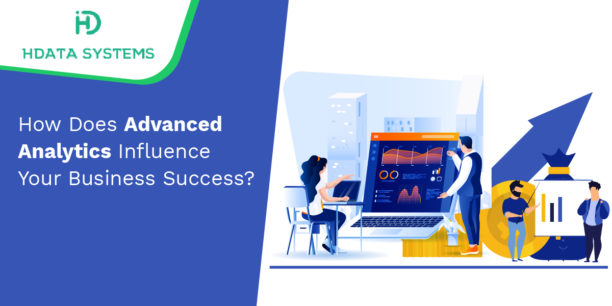 how does advanced analytics influence your business success