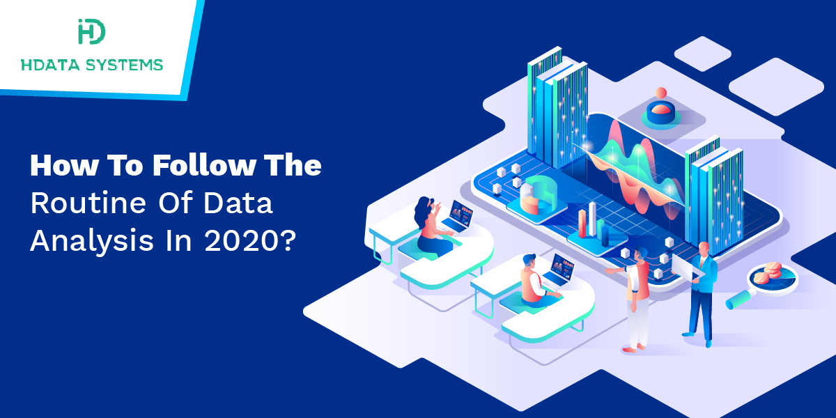 how to follow the routine of data analysis in 2020