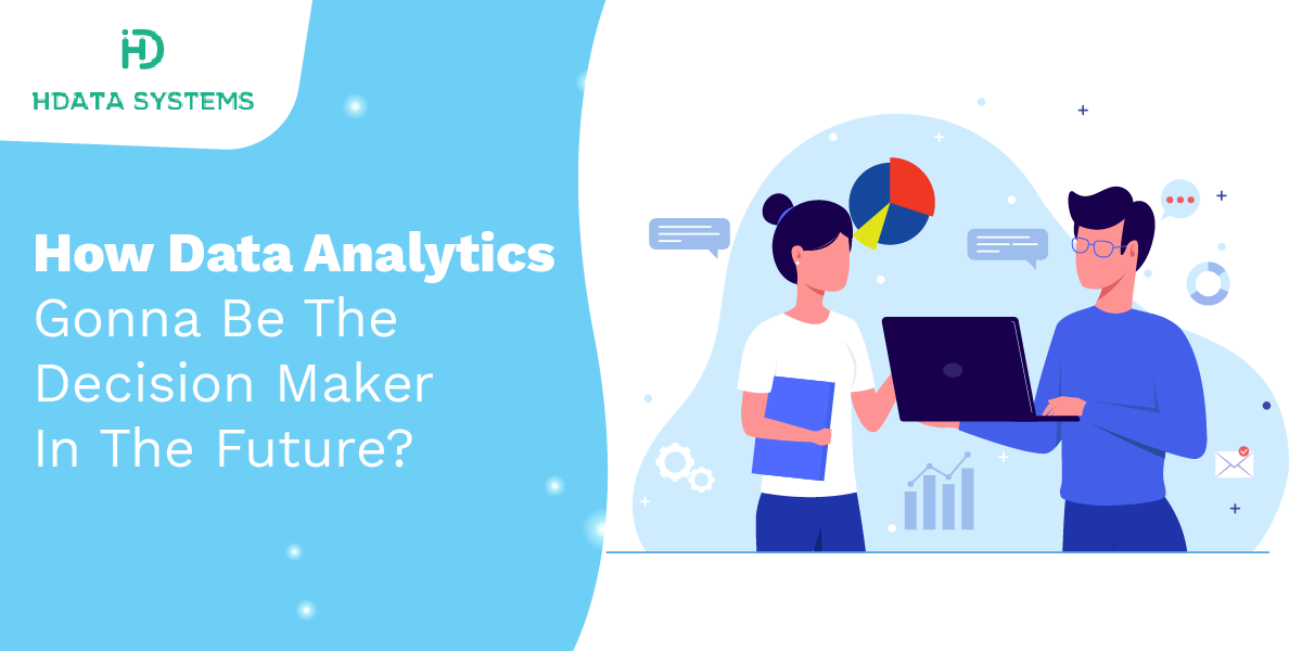 how data analytics gonna be the decision maker in the future