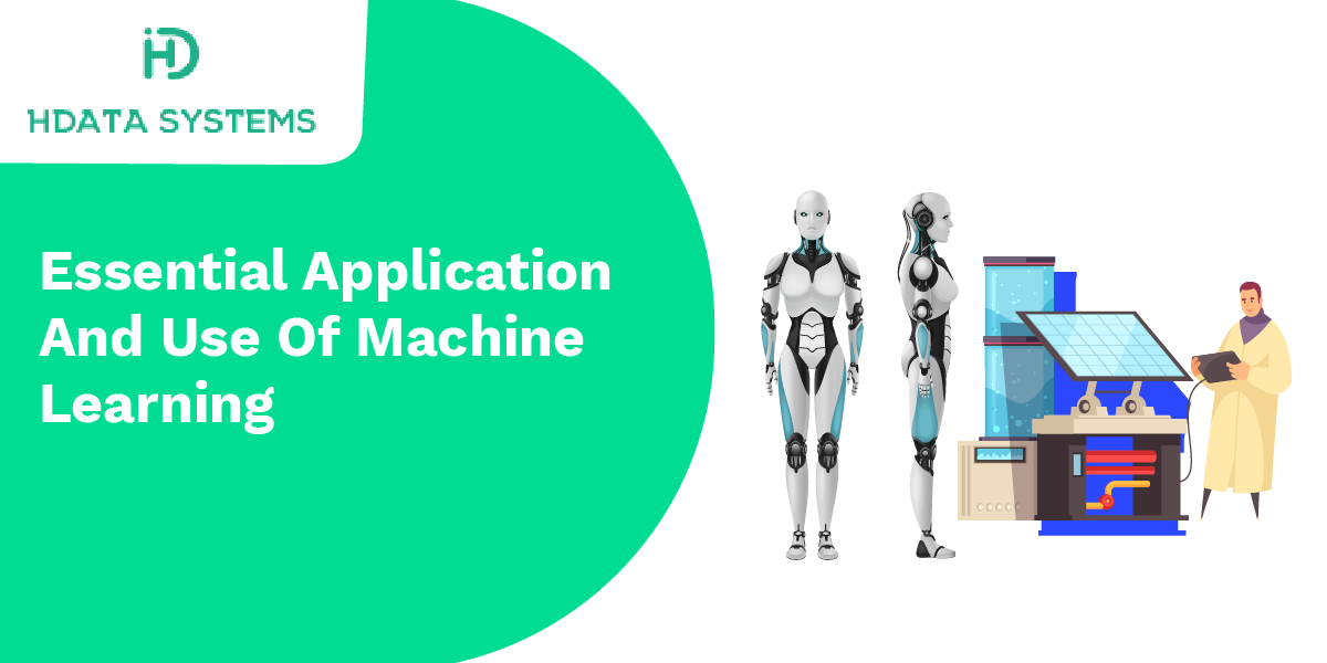essential application and use of machine learning
