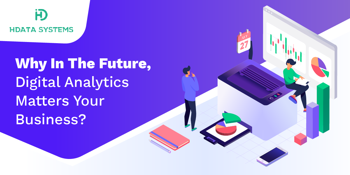 why in the future digital analytics matters your business