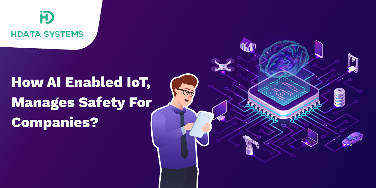 how ai enabled iot manages safety for companies