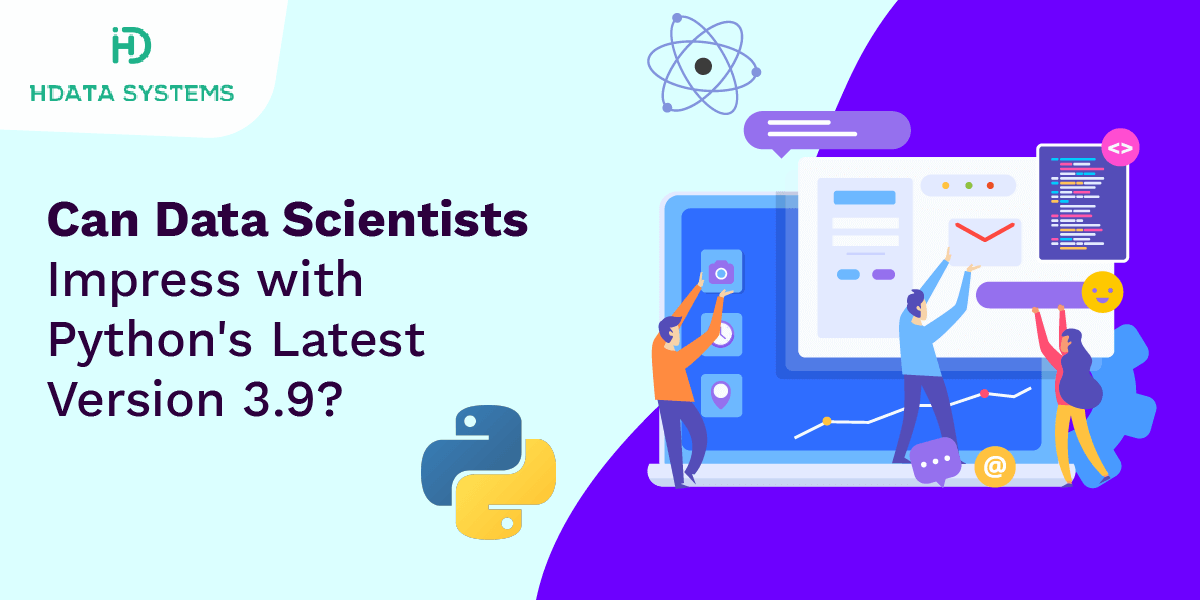 can data scientists impress with pythons latest version 3.9