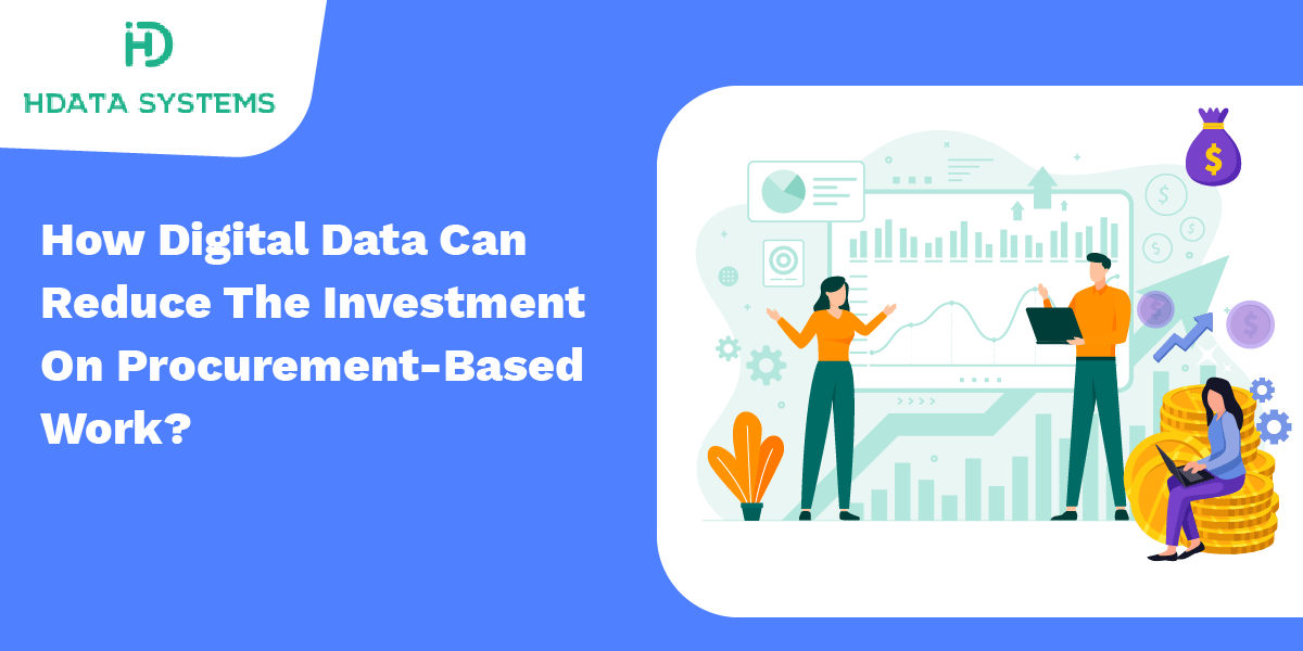 how digital data can reduce the investment on procurement based work