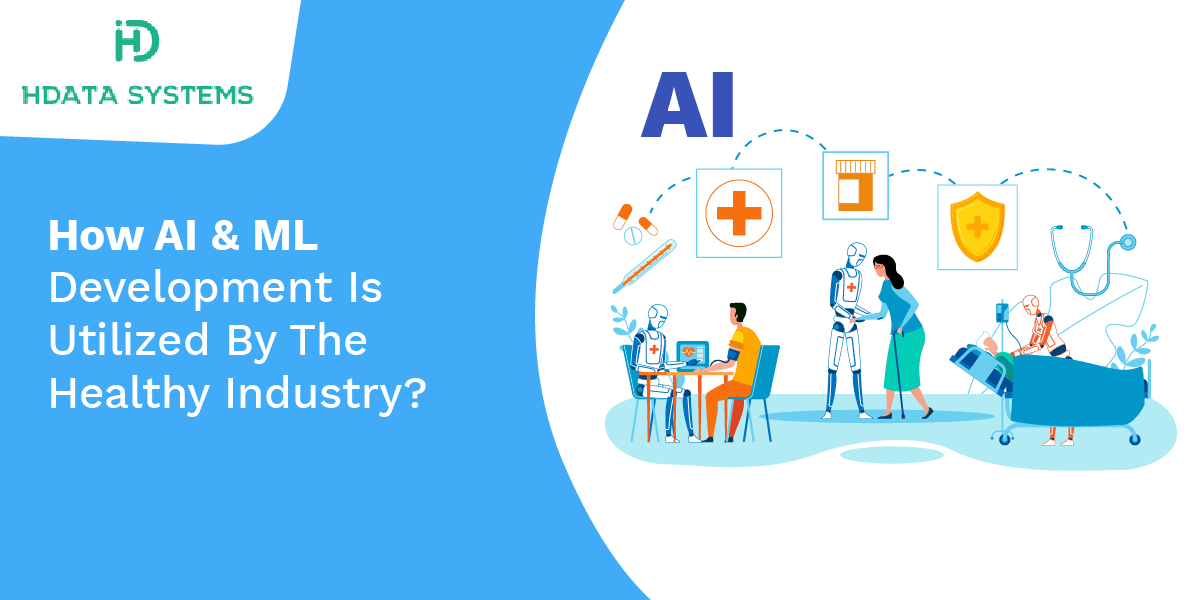 how ai and ml development is utilized by the healthy industry
