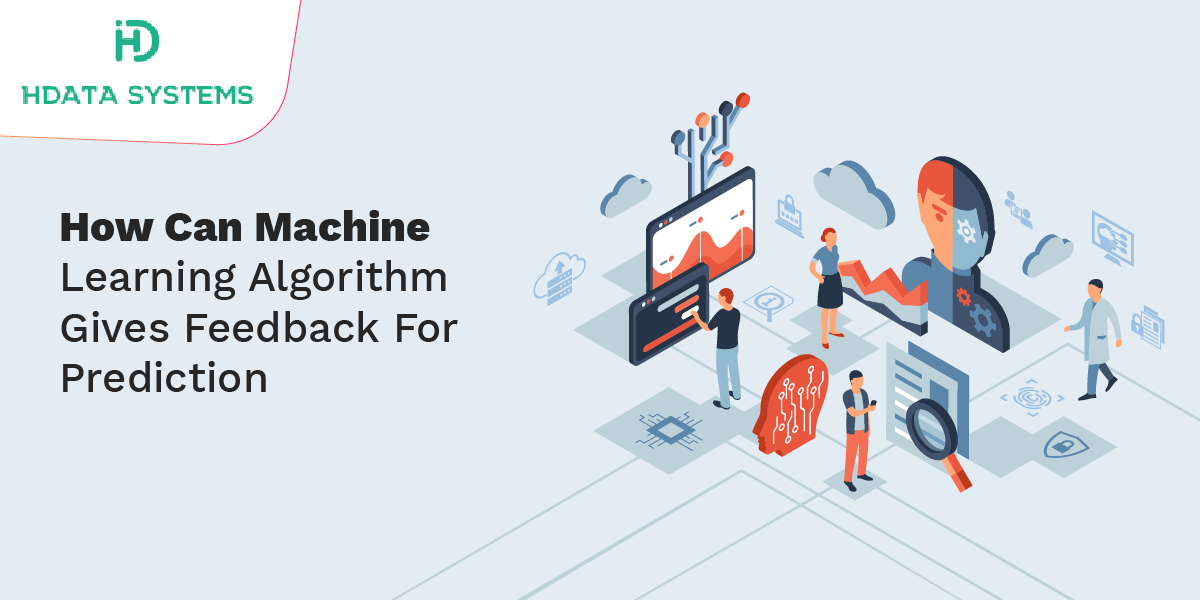 how can machine learning algorithm gives feedback for prediction