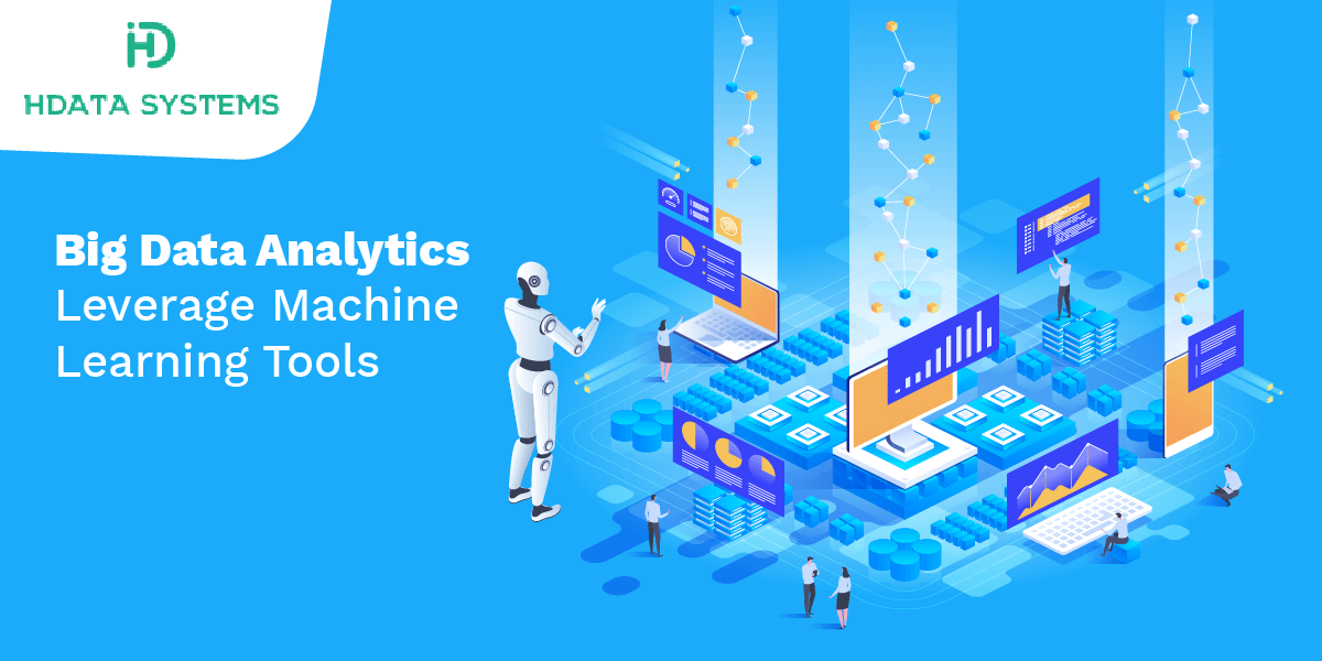 big data analytics leverage machine learning tools