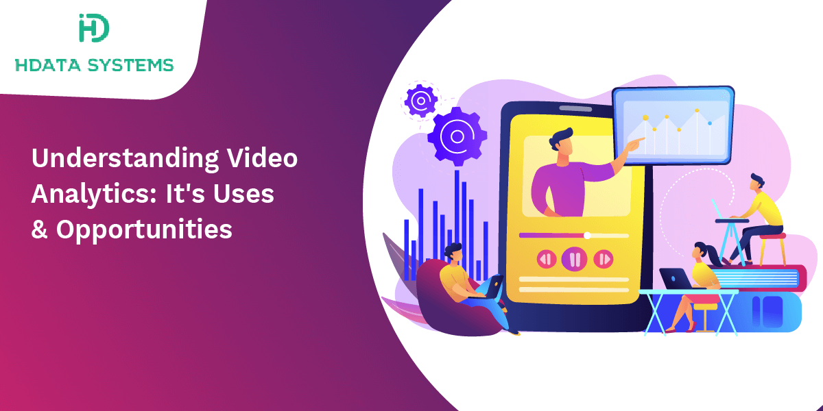 understanding video analytics its uses and opportunities