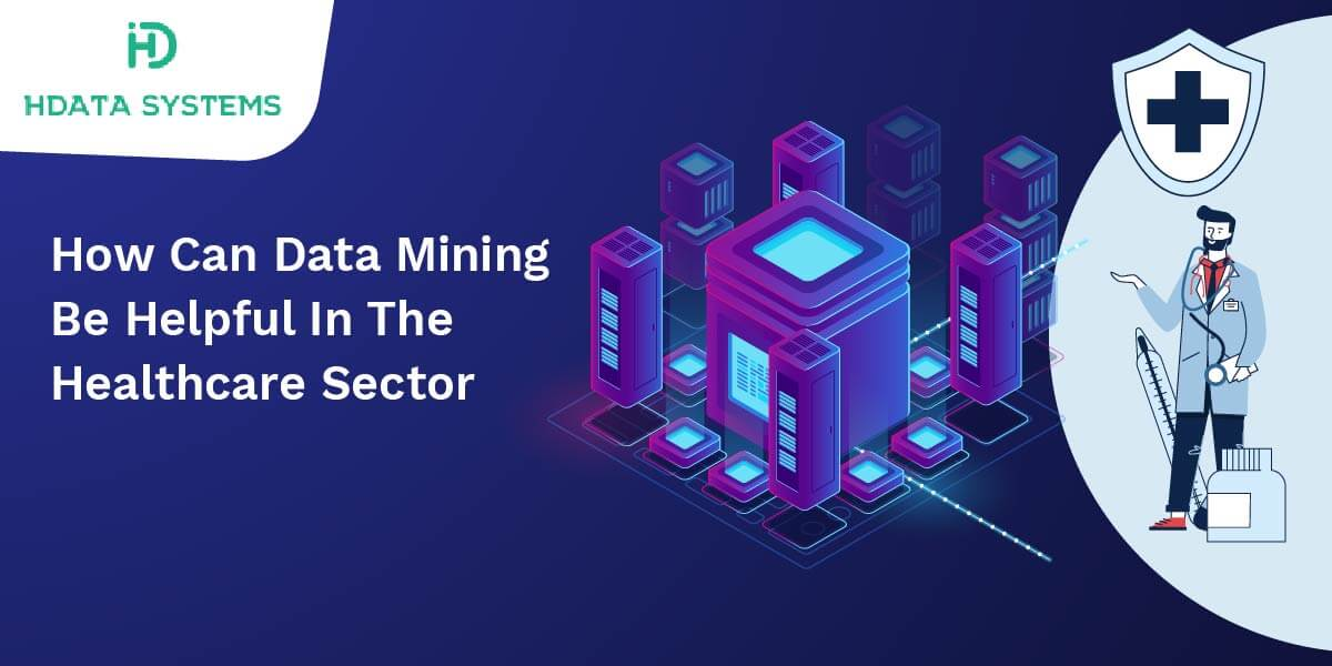 how can data mining be helpful in the healthcare sector