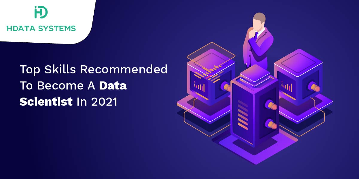 top skills recommended to become a data scientist in 2021