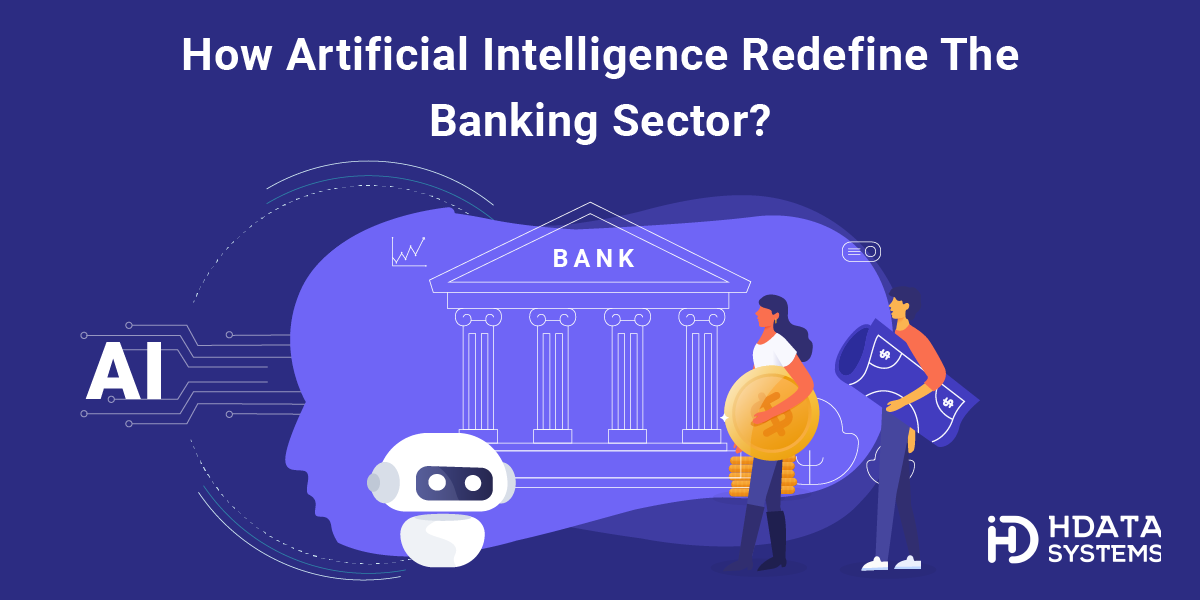 How Artificial Intelligence Redefine the Banking Sector