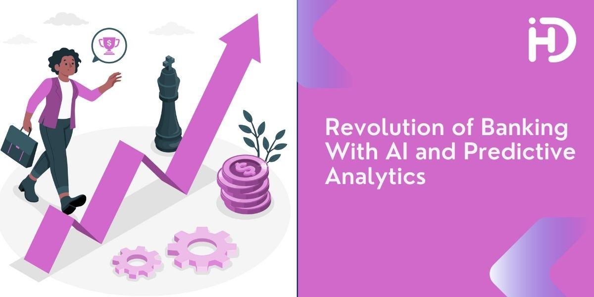 Revolution of Banking With AI and Predictive Analytics - HData Systems
