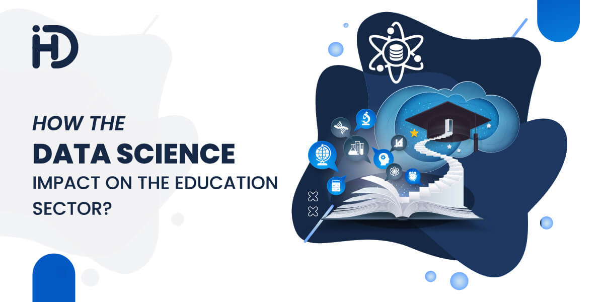 How the Data Science Impact on the Education Sector?