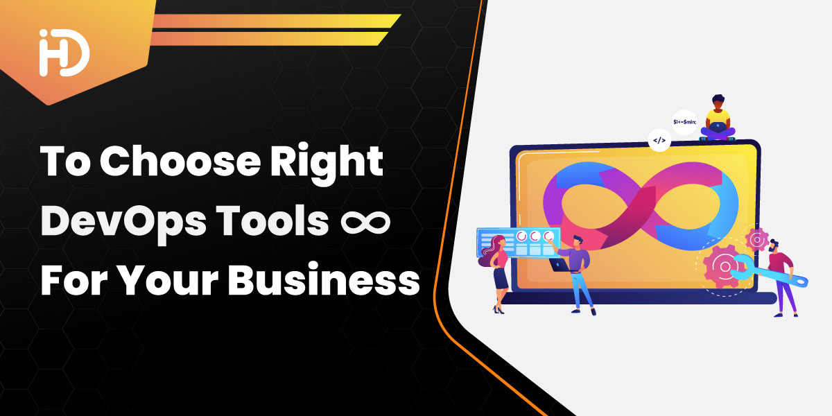 How To Choose Right DevOps Tools For Your Business
