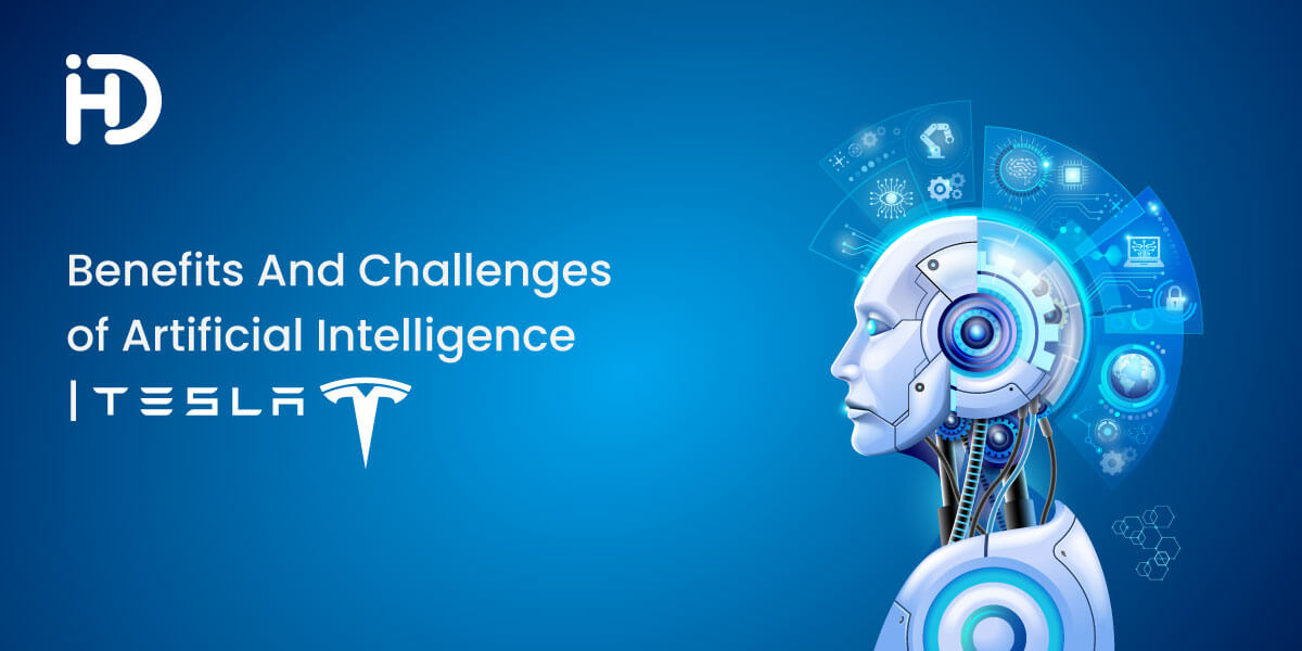 Benefits and Challenges of Artificial Intelligence | Tesla