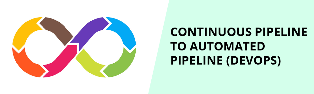 continuous pipeline to automated pipeline