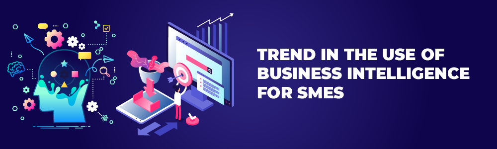 trend in the use of business intelligence for smes