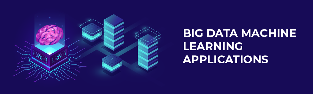 big data machine learning applications
