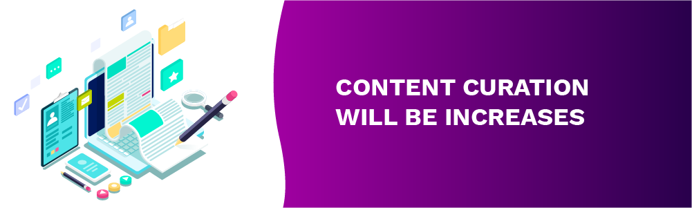 content curation will be increases