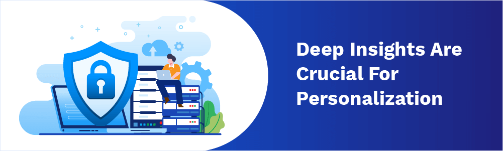 deep insights are crucial for personalization