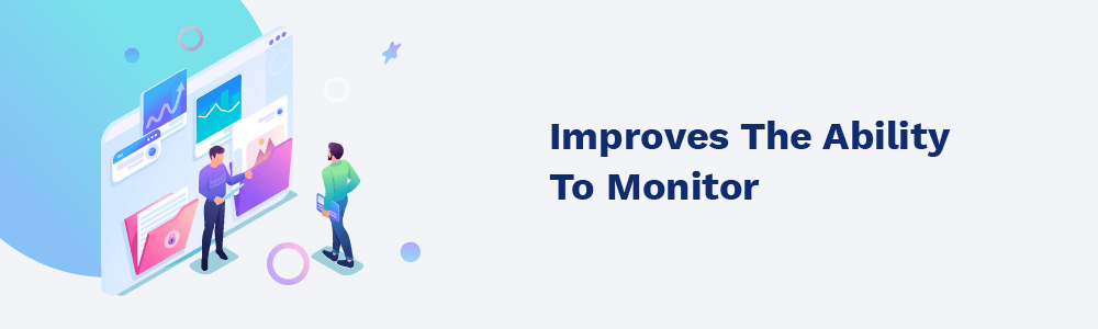 improves the ability to monitor