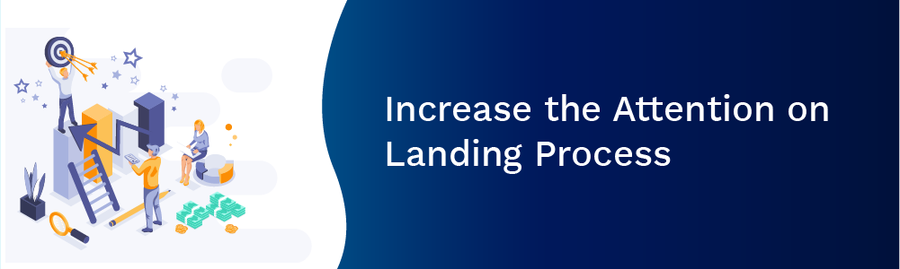 increase the attention on landing process