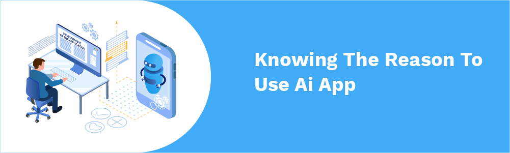 knowing the reason to use ai app